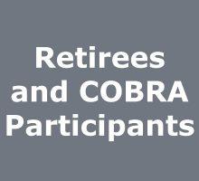 Retirees and COBRA Participants